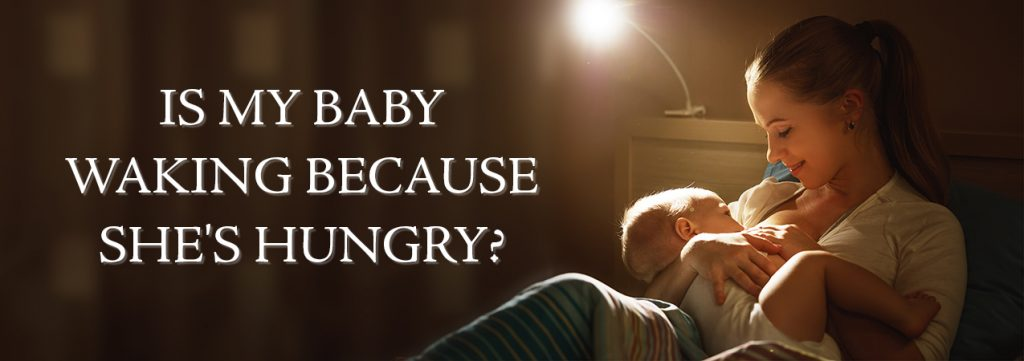 Is my Baby Waking Due to Hunger?   Fabulous Sleep Solutions for Babies